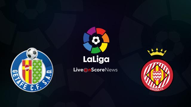 Girona vs Getafe Prediction (H2H) La Liga SportPesa Jackpot Predictions