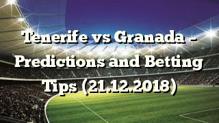 Tenerife vs Granada Prediction (H2H) Segunda Div. SportPesa Jackpot Predictions